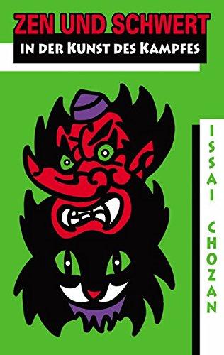 Zen und Schwert in der Kunst des Kampfes: Tengu Geijutsuron (Die Kampfkunst der Bergkobolde) /Neko no myôjutsu (Die wundersame Technik der Katze) (Der Weg des Samurai)