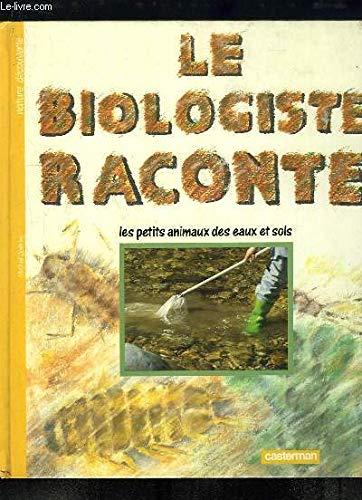 Le biologiste raconte les petits animaux des eaux et sols