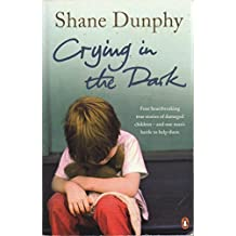 By Shane Dunphy Crying in the Dark [Paperback]