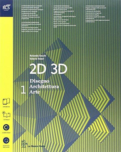 2D 3D disegno, architettura, arte. Con eserciziario. Con album. Per le Scuole superiori. Con espansione online: 1