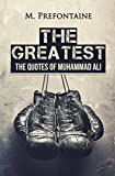 The Greatest: The Quotes of Muhammad Ali