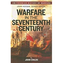 Warfare in the Seventeenth Century (Smithsonian History of Warfare) by John Childs (2006-08-22)