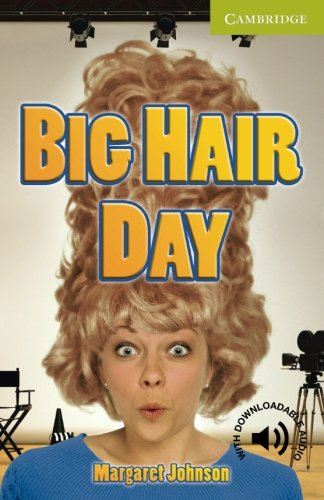 CER0: Big Hair Day Starter/Beginner (Cambridge English Readers)