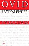 Festkalender Roms: Lateinisch - Deutsch (Sammlung Tusculum)