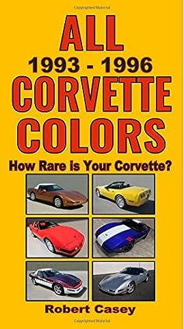 All 1993 - 1996 Corvette Colors: How Rare is Your Corvette? (All Car Colors) - 1996 Corvette