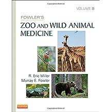 Fowler's Zoo and Wild Animal Medicine, Volume 8, 1e