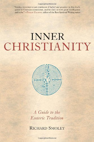Inner Christianity: A Guide to the Esoteric Tradition by Richard Smoley (2002-10-08) par Richard Smoley;