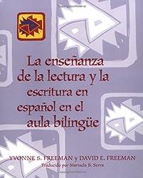 Ensenanza de la Lectura y la Escritura en Espanol en el Aula Bilingue