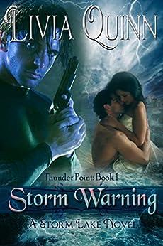 Storm Warning: Thunder Point Romantic Suspense) (Storm Lake East Book 3) by [Quinn, Livia]