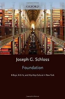 Foundation: B-boys, B-girls and Hip-Hop Culture in New York par [Schloss, Joseph G.]