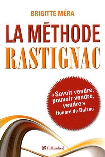 La méthode Rastignac : La Comédie humaine, une culture d'entreprise par Brigitte Mera