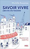 Savoir-vivre: Leben wie eine Französin (insel taschenbuch)