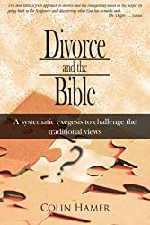 Divorce and the Bible: A systematic exegesis to challenge the traditional views