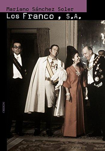 Los Franco, S.A.: Ascensión y caída del último dictador de Occidente (Memoria) por Mariano Sanchez Soler
