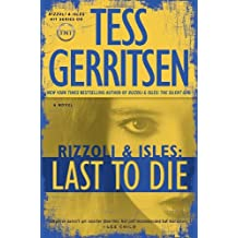 Last to Die (Rizzoli & Isles Novels) [ LAST TO DIE (RIZZOLI & ISLES NOVELS) ] By Gerritsen, Tess ( Author )Aug-28-2012 Hardcover