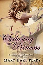 Seducing the Princess by Mary Hart Perry (2013-03-05)