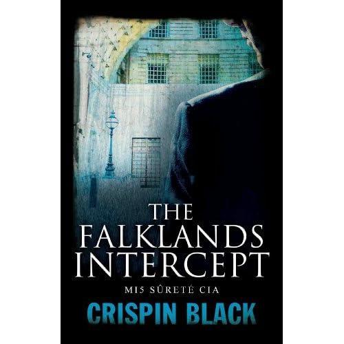 The Falklands Intercept: MI5, Surete, CIA by Crispin Black (2013-01-17)