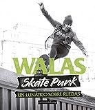 Skate Punk: Un lunático sobre ruedas