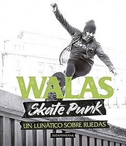 Skate Punk: Un lunático sobre ruedas de [WALAS]