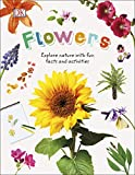 Flowers: Explore Nature with Fun Facts and Activities (Nature Explorers)