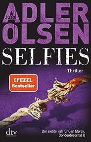 Selfies: Der siebte Fall für Carl Mørck, Sonderdezernat Q, Thriller (Carl-Mørck-Reihe 7)