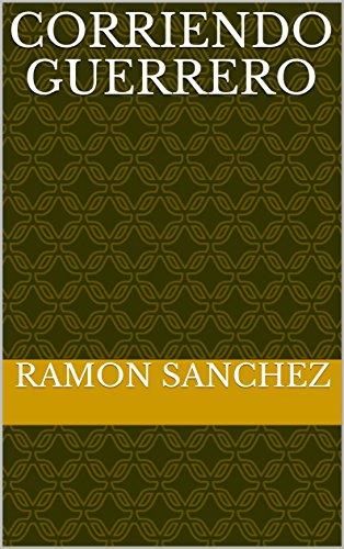 Corriendo guerrero por Ramon Sanchez