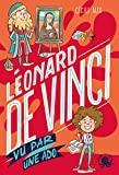 100 % Bio - Léonard de Vinci vu par une ado...