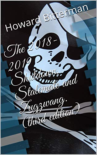The 2018-2019 Shutdown, Stalemate and Zugzwang.  (third edition) book cover