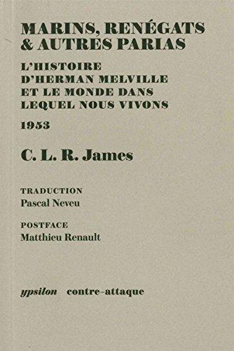 Marins, rengats & autres parias : L'histoire d'Herman Melville et le monde dans lequel nous vivons