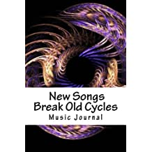 Music Journal: New Songs Break Old Cycles,Songwriter's Notebook