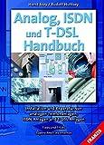 Analog, ISDN und T-DSL Handbuch: Installation und Reparatur von analogen Telefonanlagen, ISDN-Anlagen und T-DSL-Anlagen (DO IT!)