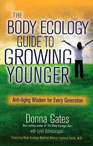 The Body Ecology Guide to Growing Younger: Anti-Aging Wisdom for Every Generation