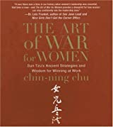The Art of War for Women: Sun Tzu's Ancient Strategies and Wisdom for Winning at Work (Your Coach in a Box) by Chin-Ning Chu (2007-11-06)