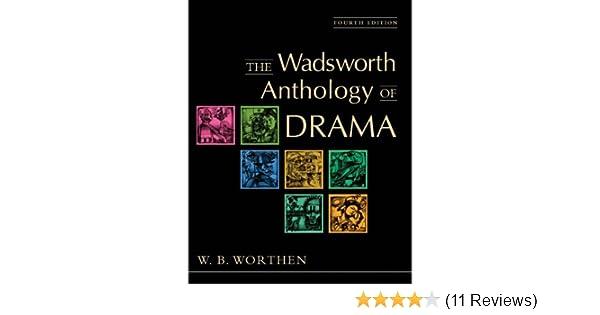 The wadsworth anthology of drama amazon w b worthen books fandeluxe Gallery