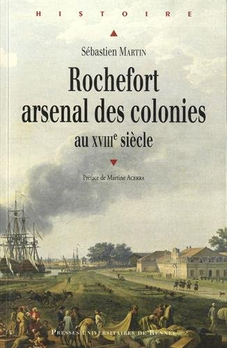 Rochefort arsenal des colonies : XVIIIe sicle
