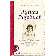 Rutkas Tagebuch: Aufzeichnungen eines polnischen Mädchens aus dem Ghetto