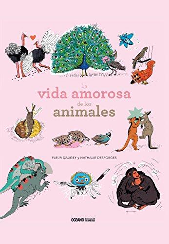 Vida amorosa de los animales, La (El Libro Océano de…) por Fleur/Desforges, Nathalie Daugey