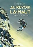 Au revoir là-haut (BD ADO-ADULTES) - Format Kindle - 9782369813033 - 9,99 €