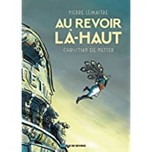 Au revoir là-haut (BD ADO-ADULTES) (French Edition)