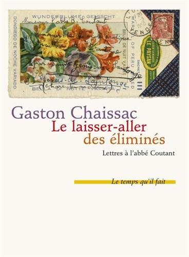 Le laisser-aller des limins : Lettres  l'abb Coutant suivies de Comment j'ai connu Gaston Chaissac par Bernard Coutant