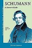 Schumann: A Listener's Guide  by Victor Lederer
