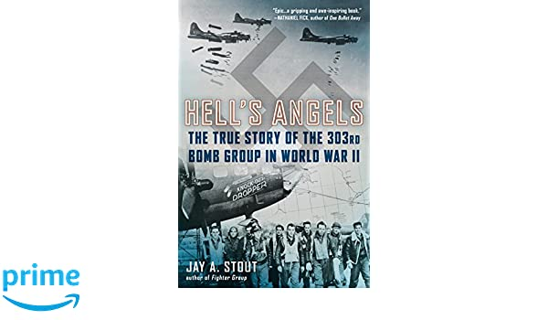 Hell's Angels: The True Story of the 303rd Bomb