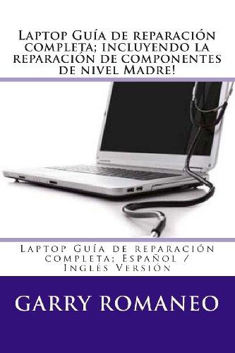 Laptop Guía de reparación completa; incluyendo la reparación de com