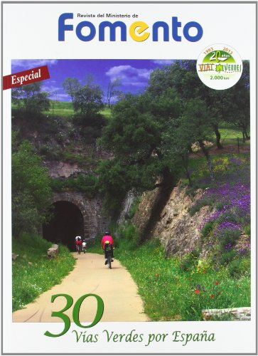 30 Vías Verdes por España. Revista Extra  Especial del  Ministerio de Fomento.