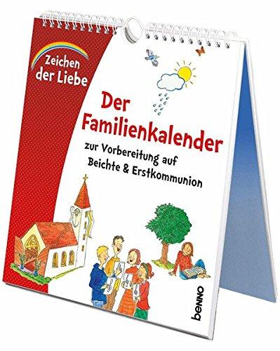 Zeichen der Liebe - Der Familienkalender: Zur Vorbereitung auf Beichte & Erstkommunion