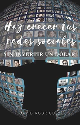 Haz crecer tus Redes sociales sin invertir un dolar - Guia 2019:...