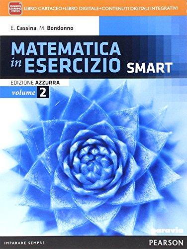 Matematica in esercizio smart. Ediz. azzurra. Per i Licei umanistici. Con e-book. Con espansione online: 2