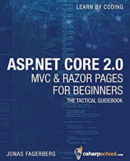 ASP.NET Core 2.0 MVC And Razor Pages For Beginners: How to Build a