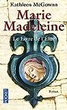 Telecharger Livres Marie Madeleine Tome 1 Le livre de l Elue (PDF,EPUB,MOBI) gratuits en Francaise
