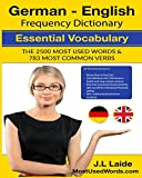 German-english Frequency Dictionary: Essential Vocabulary: 2500 Most Used Words & 783 Most Common Verbs: 1 (MostUsedWords.com German)